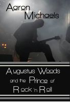 Cover for 'Augustus Woods and the Prince of Rock 'n Roll'