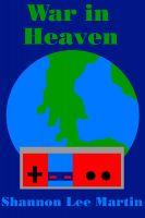 Shannon Lee Martin - War in Heaven