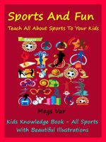 Cover for 'Kids Sports : Sports And Fun Teach All Sports To Your Kids'