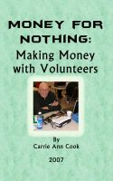 Cover for 'Money For Nothing Making Money With Volunteers'