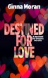 Destined for Love (Destined for Dreams Book 4) by Ginna Moran