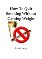 Cover for 'How To Quit Smoking Without Gaining Weight'