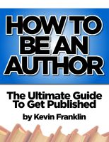 Cover for 'How To Be An Author - The Ultimate Guide To Get Published'