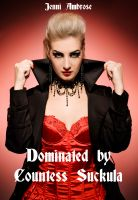 Cover for 'Dominated by Countess Suckula'