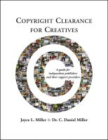 Copyright Clearance for Creatives: A guide for independent publishers and their support providers C. Daniel Miller