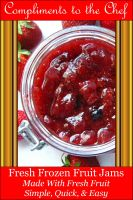 Cover for 'Fresh Frozen Fruit Jams - Made With Fresh Fruit'