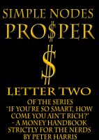 "Cover for 'Simple Nodes Prosper - Letter Two of the series ""If you're so Smart, How Come You Ain't Rich?""'"