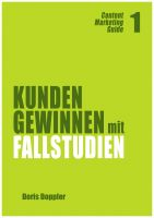 Cover for 'Kunden gewinnen mit Fallstudien (Content Marketing Guide 1)'