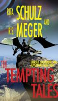 Cover for 'Rita Schulz and R.S. Meger Present Ten Tempting Tales'