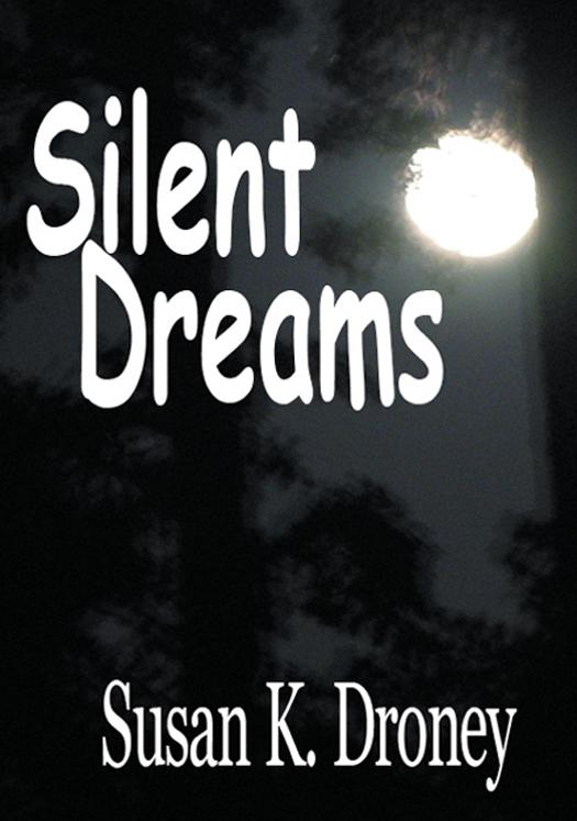 Susan K. Droney - Silent Dreams