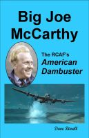 Cover for 'BIG JOE McCARTHY -The RCAF's American Dambuster'