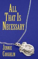 Cover for 'All That Is Necessary'