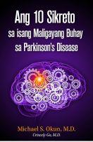 Michael S. Okun M.D. - Ang 10 Sikreto sa isang Maligayang Buhay sa Parkinson's Disease: Parkinson's Treatment Filipino Edition: 10 Secrets to a Happier Life
