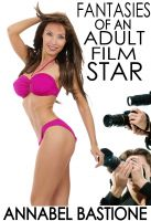 Cover for 'Fantasies of an Adult Film Star: MfM Voyeurism Menage Filmed Erotica'