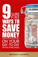 9 Sure Fire Ways To Save Money On Your Day-T-Day Office Purchases