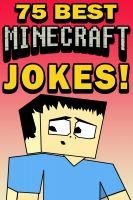 Cover for '75 Best Minecraft Jokes'