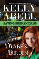 Kelly Abell - Mabe's Burden