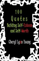 Cover for '100 Quotes Building Self-Esteem and Self-Worth'