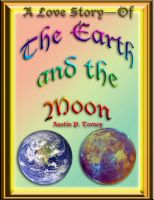 Cover for 'A Love Story—Of the Earth and the Moon'