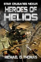 Cover for 'Heroes of Helios (Star Crusades Nexus, Book 3)'