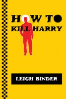 Cover for 'How to Kill Harry'