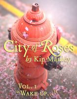 "Cover for 'City of Roses Vol. 1: ""Wake up...""'"