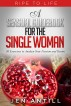 Ripe to Life: A Sensual Guidebook for The Single Woman by Jen Antill