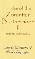 Cover for 'Tales of the Zorantian Brotherhood Volume Two: Suffer the Little Children'