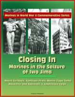 Cover for 'Marines in World War II Commemorative Series - Closing In: Marines in the Seizure of Iwo Jima, Mount Suribachi, Kamikaze Pilots, Marine Zippo Tanks, MacArthur and Roosevelt, V Amphibious Corps'