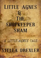 Cover for 'Little Agnes and the Shopkeeper Sham'
