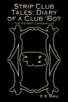 Cover for 'Strip Club Tales: Diary of a Club Bot'