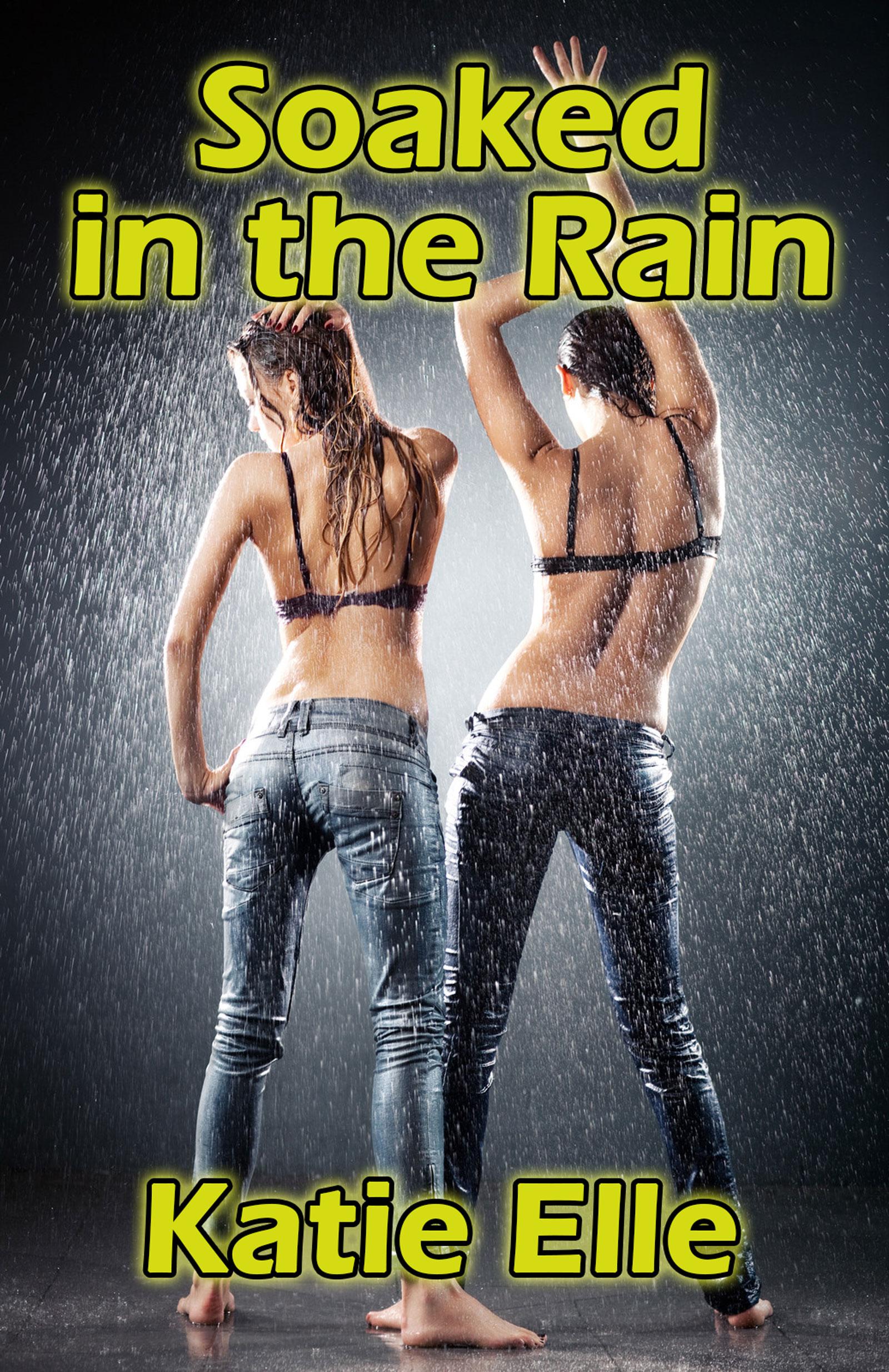 Katie Elle - Soaked in the Rain