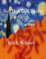 Cover for 'Sixty Days Until Eternity'