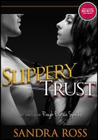 Cover for 'Slippery Trust: A Kinky, BDSM, Rough Erotica'