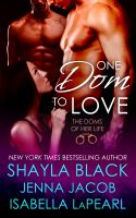 Cover for 'One Dom To Love (The Doms of Her Life - Book 1)'