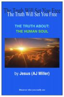 Cover for 'The Truth About: The Human Soul'