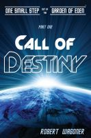 Cover for 'Call of Destiny (One Small Step out of the Garden of Eden,#1)'