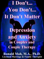 Cover for 'I Don't... You Don't... It Don't Matter, Depression and Anxiety in Couples and Couple Therapy'