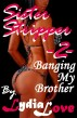 Sister Stripper Part 2: Banging My Brother by Lydia Love