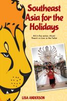 Cover for 'Southeast Asia for the Holidays, Part 4: Mom! There's a Lion in the Toilet'