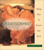 Cover for 'Permission to Nap, Taking Time to Restore Your Spirit'