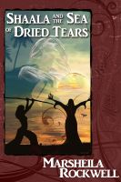 Cover for 'Shaala and the Sea of Dried Tears'