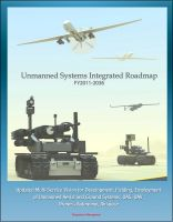 Cover for 'Unmanned Systems Integrated Roadmap FY 2011-2036 - Updated Multi-Service Vision for Development, Fielding, Employment of Unmanned Aerial and Ground Systems, UAS, UAV, Drones, Autonomy, Airspace'