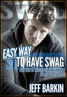 Cover for 'Easy Way To Have Swag: Get Out Of Frustration And Have Some Confidence'