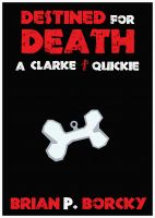 Cover for 'Destined For Death:  A Clarke Quickie'