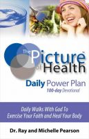 Cover for 'The Picture of Health Daily Power Plan 100-Day Devotional'