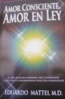 Cover for 'AMOR CONSCIENTE, AMOR EN LEY'