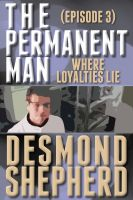 Cover for 'The Permanent Man #3: Where Loyalties Lie'