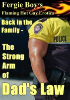 Cover for 'Back in the Family - The Strong Arm of Dad's Law (Flaming Hot Gay Erotica)'