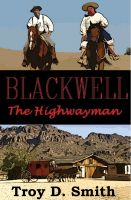 Cover for 'Blackwell the Highwayman'